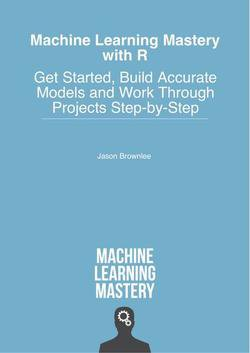 Machine Learning Mastery With R: Get Started, Build Accurate Models And Work Through Projects Step-by-Step (+code) | Jason Brownlee | Программирование | Скачать бесплатно без смс и регистрации