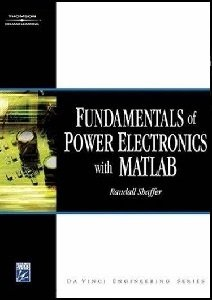 Fundamentals of Power Electronics with MATHLAB